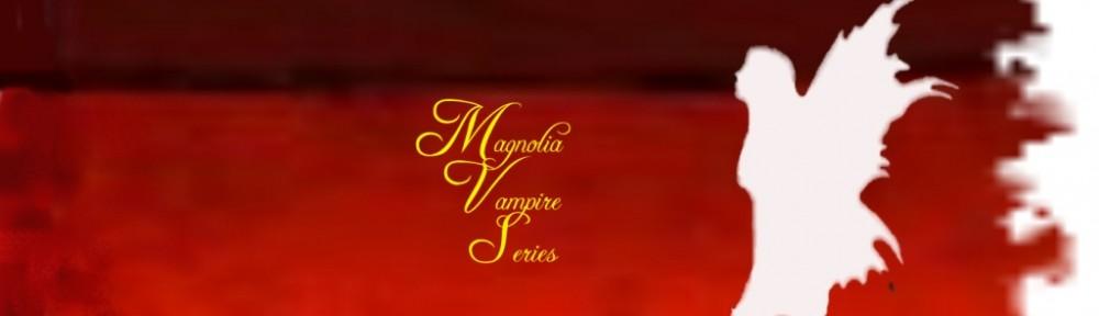 Magnolia Vampire Series